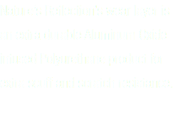 Nature's Reflections LVT wear layer is the extra durable TUFFWEAR. An Aluminum Oxide Infused Polyurethane product for extra scuff and scratch resistance.